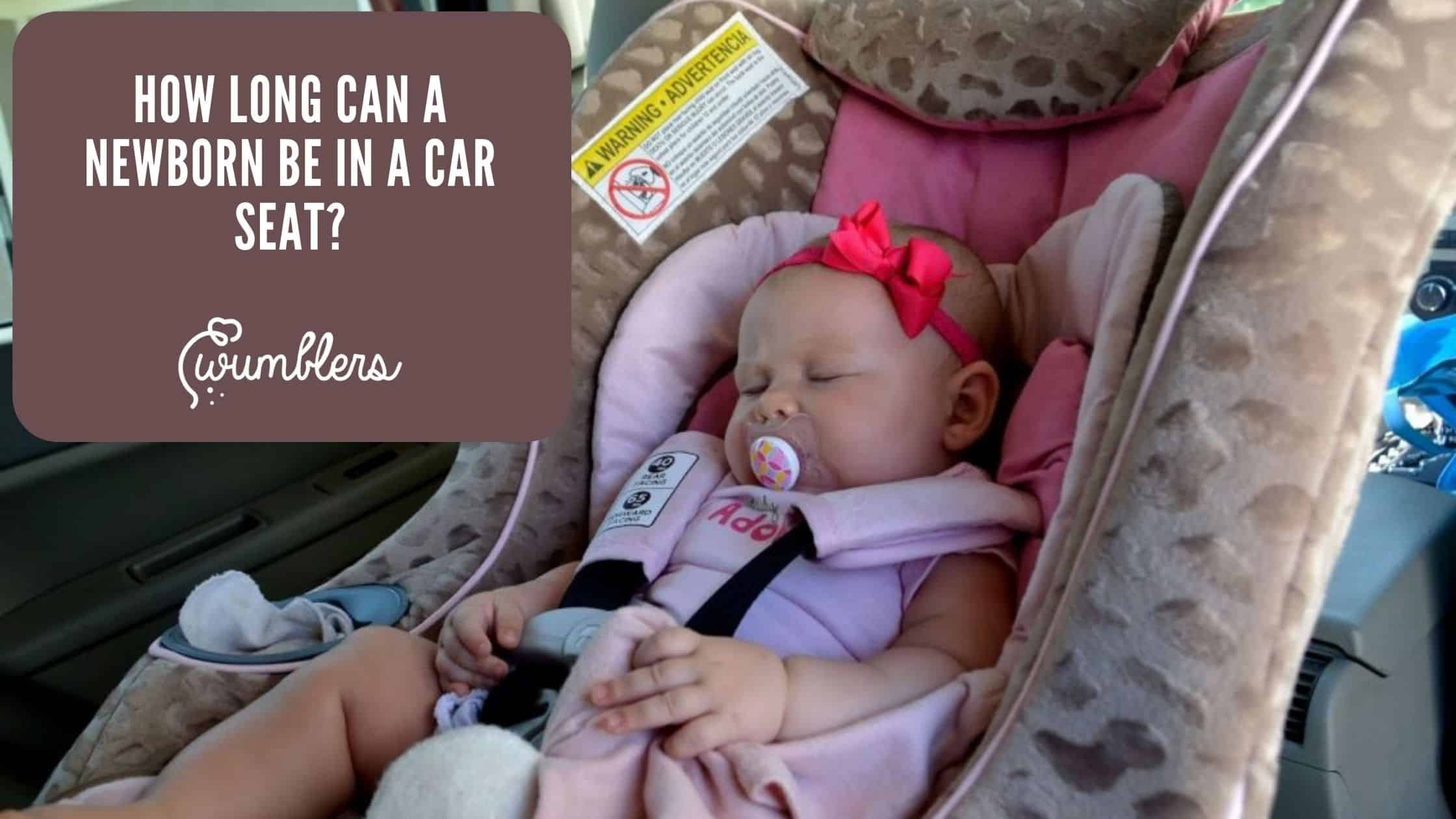 How long can a newborn be in a car seat (2)